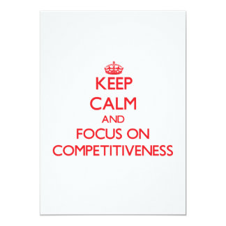 "Keep Calm and focus on Competitiveness 5"" X 7"" Invitation Card"