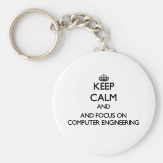 Keep calm and focus on Computer Engineering Keychains