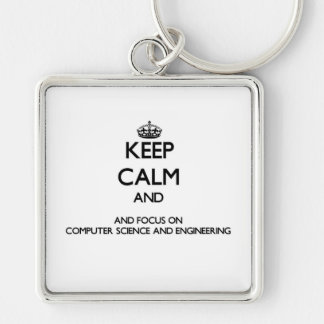 Keep calm and focus on Computer Science And Engine Key Chains