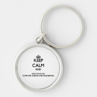 Keep calm and focus on Computer Science And Engine Keychains