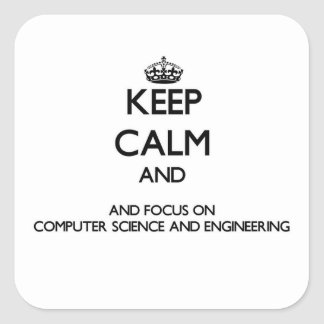 Keep calm and focus on Computer Science And Engine Square Sticker