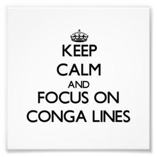 Keep Calm and focus on Conga Lines Photo