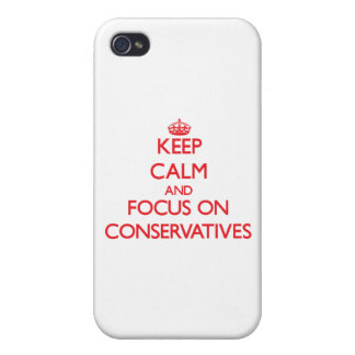 Keep Calm and focus on Conservatives iPhone 4 Covers