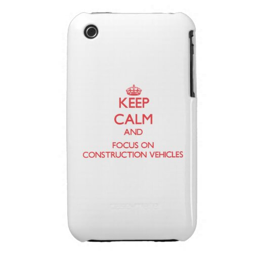 Keep Calm and focus on Construction Vehicles Case-Mate iPhone 3 Case