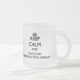 Keep Calm and focus on Construction Vehicles Mug