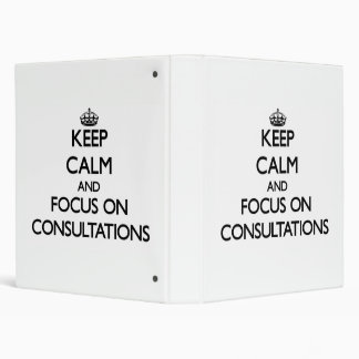 Keep Calm and focus on Consultations Binders