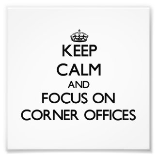 Keep Calm and focus on Corner Offices Photographic Print