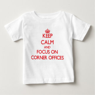 Keep Calm and focus on Corner Offices Shirt