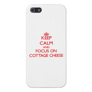 Keep Calm and focus on Cottage Cheese iPhone 5 Cases