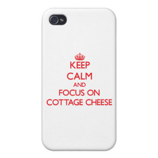 Keep Calm and focus on Cottage Cheese Covers For iPhone 4