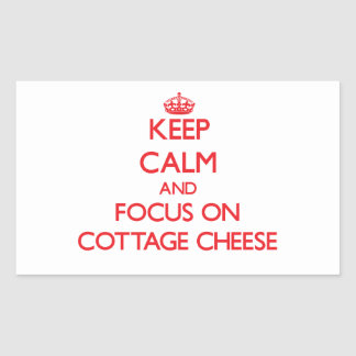 Keep Calm and focus on Cottage Cheese Rectangle Sticker