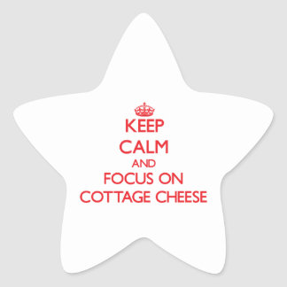 Keep Calm and focus on Cottage Cheese Star Sticker