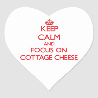 Keep Calm and focus on Cottage Cheese Heart Sticker