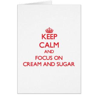 Keep Calm and focus on Cream And Sugar Card