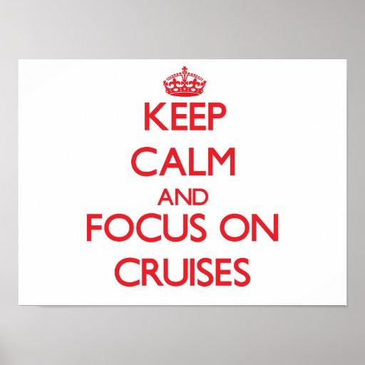 Keep Calm and focus on Cruises Print