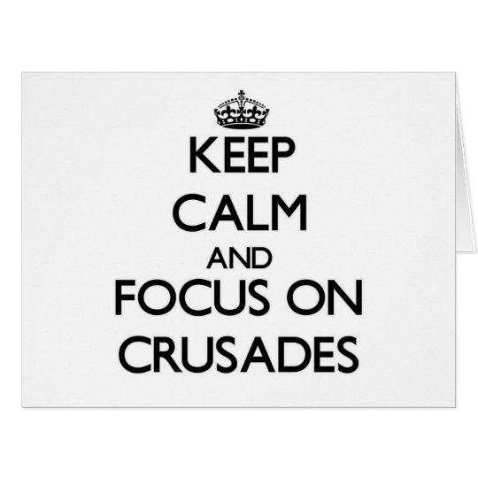 Keep Calm and focus on Crusades Card