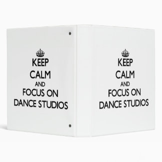 Keep Calm and focus on Dance Studios Binder