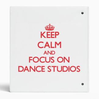 Keep Calm and focus on Dance Studios Vinyl Binder
