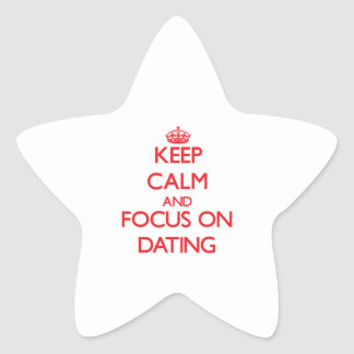Keep Calm and focus on Dating Stickers