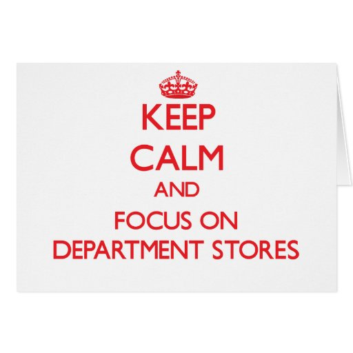 Keep Calm and focus on Department Stores Card