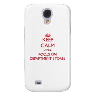 Keep Calm and focus on Department Stores Galaxy S4 Covers