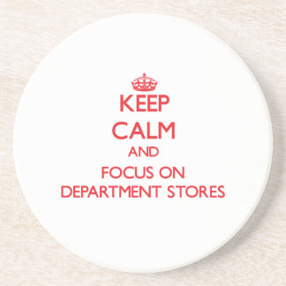 Keep Calm and focus on Department Stores Beverage Coaster