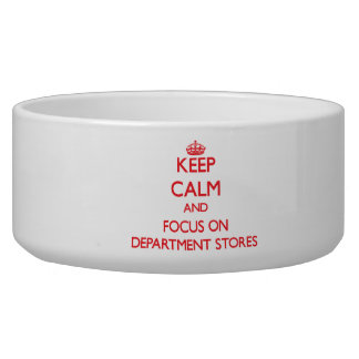 Keep Calm and focus on Department Stores Pet Water Bowls