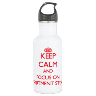 Keep Calm and focus on Department Stores 18oz Water Bottle