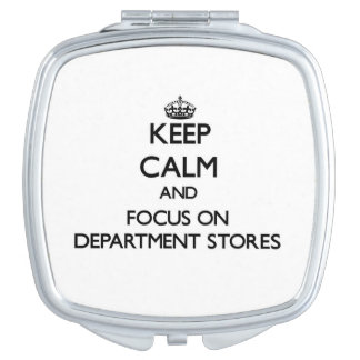 Keep Calm and focus on Department Stores Compact Mirrors