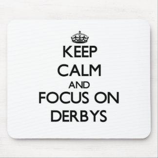 Keep Calm and focus on Derbys Mousepad
