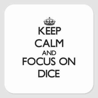 Keep Calm and focus on Dice Square Sticker