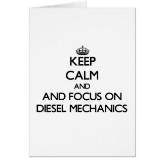 Keep calm and focus on Diesel Mechanics Greeting Card