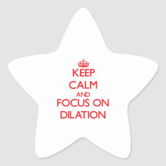 Keep Calm and focus on Dilation Star Sticker