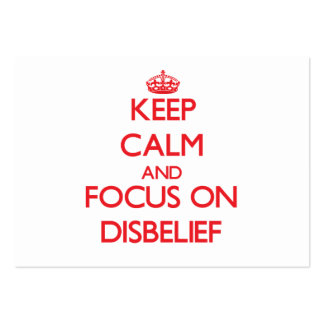Keep Calm and focus on Disbelief Business Cards