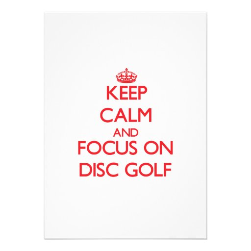 Keep calm and focus on Disc Golf Invites