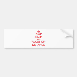 Keep Calm and focus on Distance Bumper Sticker