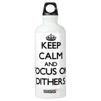Keep Calm and focus on Dithers SIGG Traveler 0.6L Water Bottle