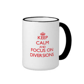 Keep Calm and focus on Diversions Mug