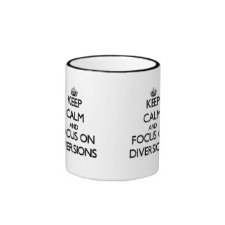 Keep Calm and focus on Diversions Mugs