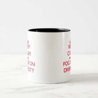Keep Calm and focus on Diversity Mugs