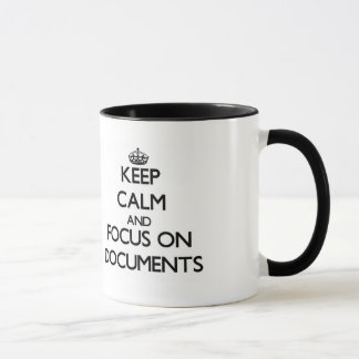 Keep Calm and focus on Documents Mug