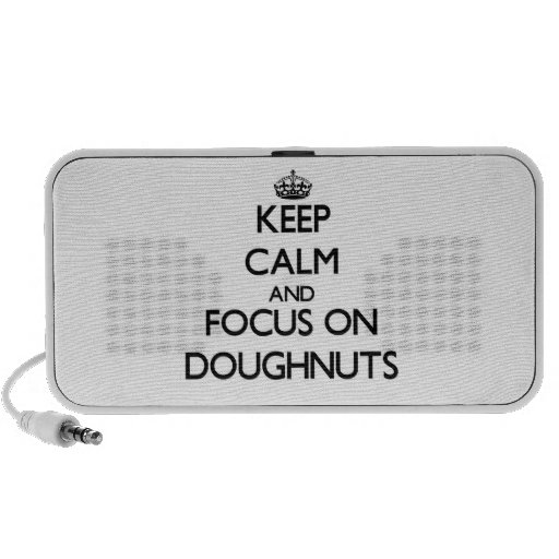 Keep Calm and focus on Doughnuts Speaker