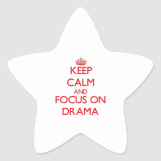 Keep Calm and focus on Drama Star Sticker