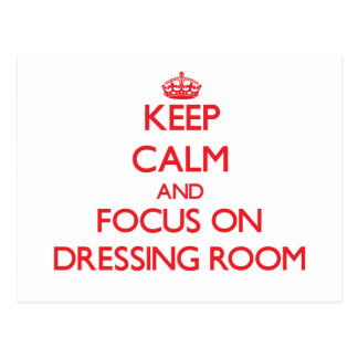 Keep Calm and focus on Dressing Room Postcard