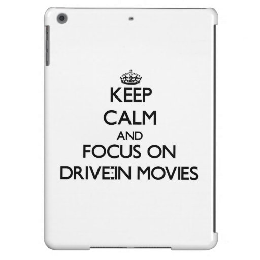Keep Calm and focus on Drive-In Movies Cover For iPad Air