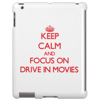 Keep Calm and focus on Drive In Movies