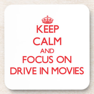 Keep Calm and focus on Drive In Movies Coasters