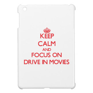 Keep Calm and focus on Drive In Movies iPad Mini Cover