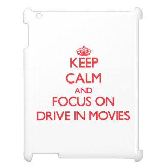 Keep Calm and focus on Drive In Movies iPad Covers