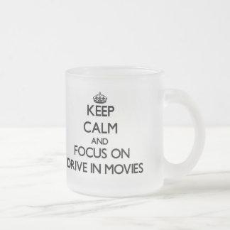Keep Calm and focus on Drive In Movies Coffee Mug